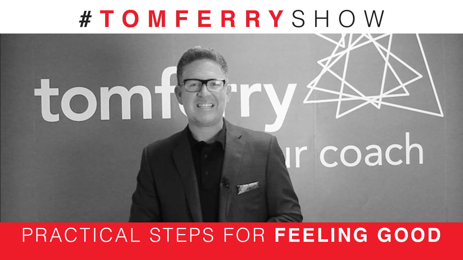 How To Take Responsibility for Feeling Good – #TomFerryShow