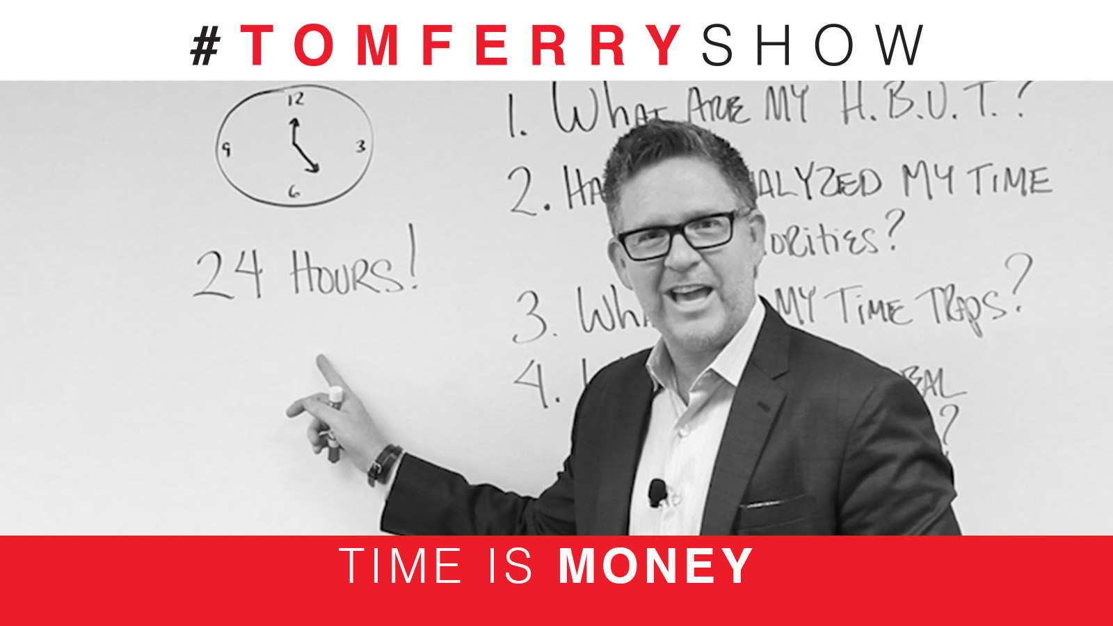 Time is Money. Top Tips for Time Management – #TomFerryShow