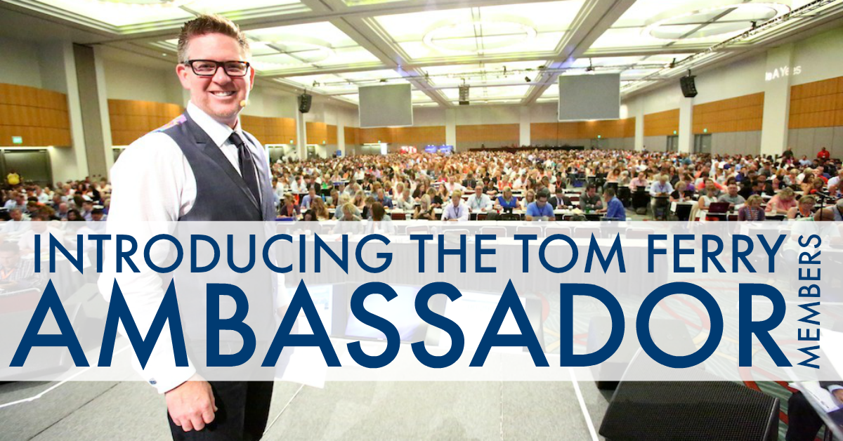 Introducing the Tom Ferry Ambassador Members