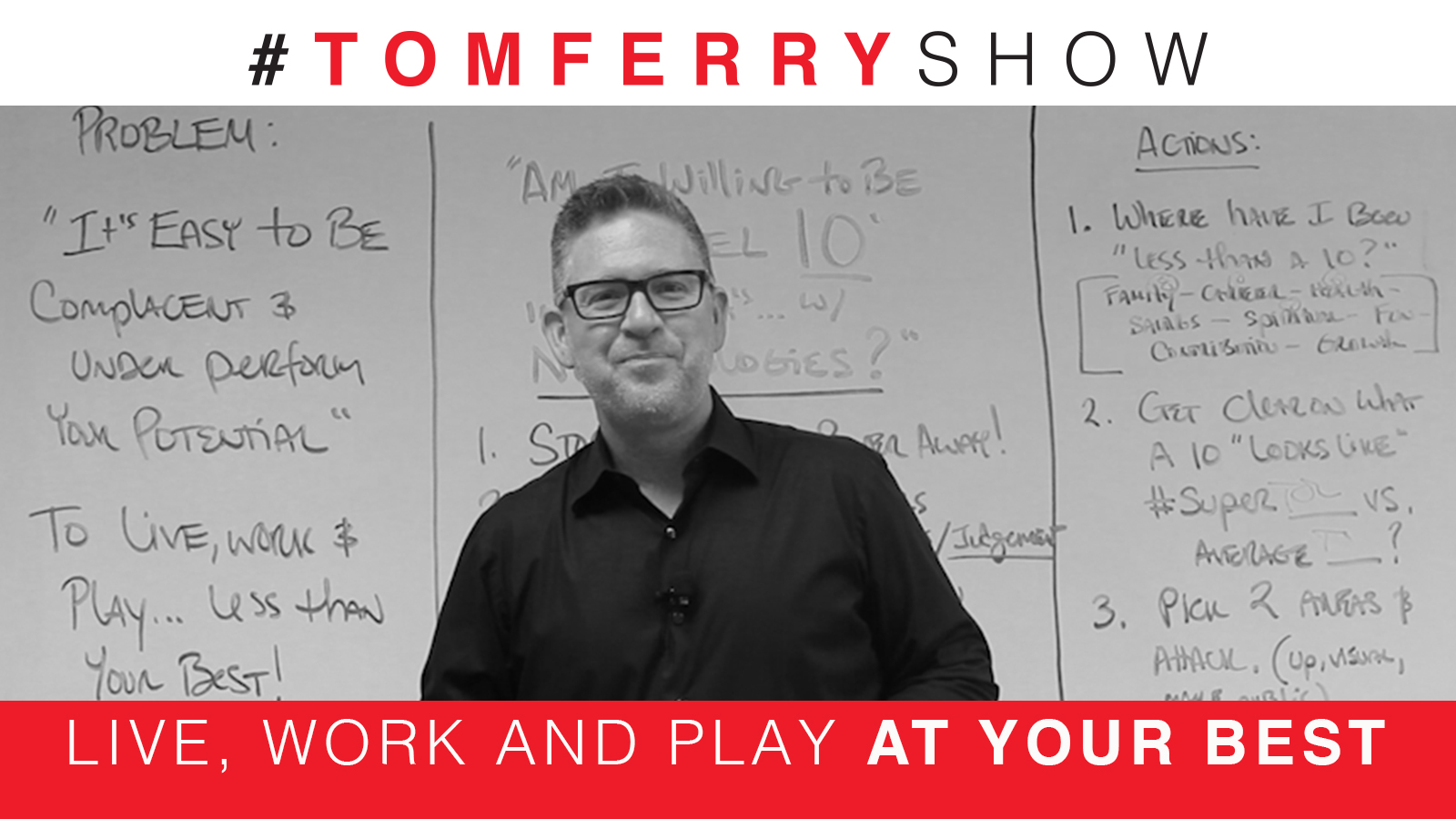 Be A Level Ten With No Apologies – #TomFerryShow