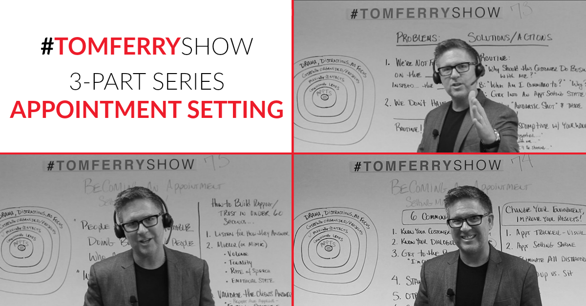 3-Part Series: Appointment Setting – Best of #TomFerryShow photo