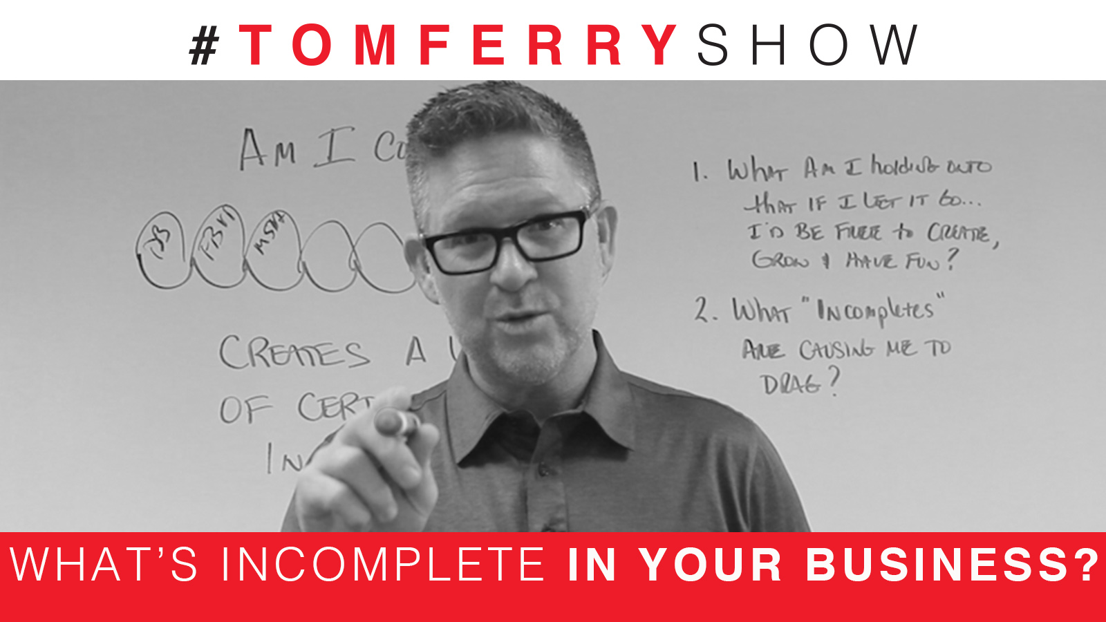 Close the Open Loops and Take Massive Action – #TomFerryShow