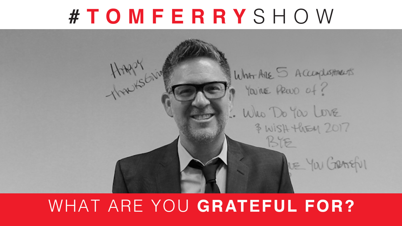 Gratitude, Love, & Accomplishments – #TomFerryShow