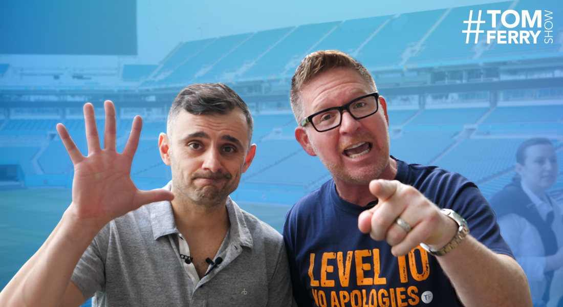 7 Takeaways from My Interview with Gary Vee – #TomFerryShow