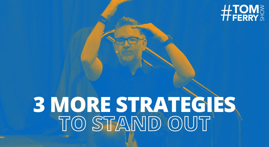 3 More Strategies to Beat the Disruptors at their Own Game – #TomFerryShow