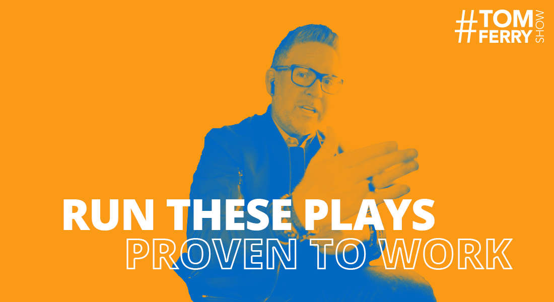 3 Simple Ways to Start Running Plays That Work – #TomFerryShow