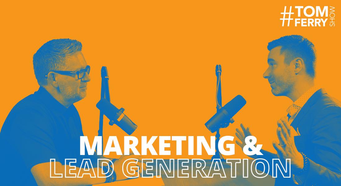Maximizing Lead Generation with Jason Pantana – #TomFerryShow
