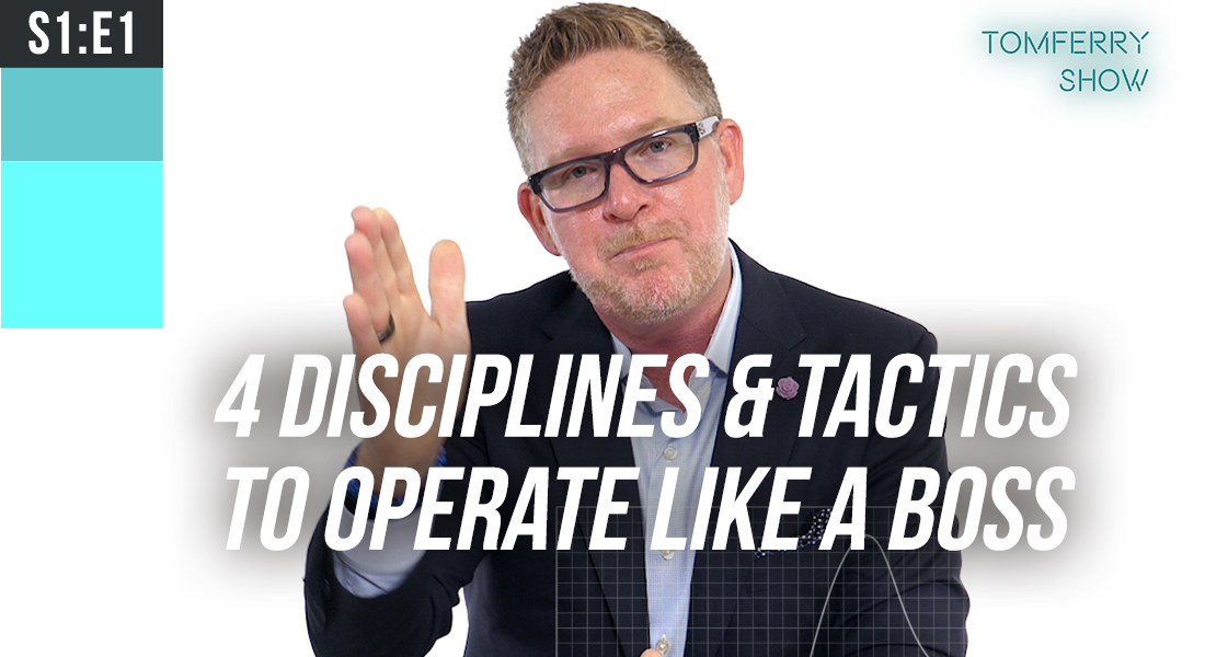 4 Tactics to Run Your Business Like a Boss – #TomFerryShow
