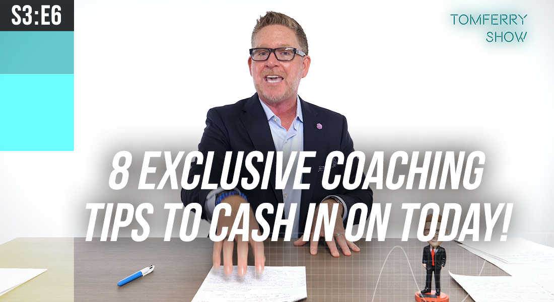 8 Coaching Tips to Cash In During Q4 and Make 2020 Your Best Year Ever – #TomFerryShow