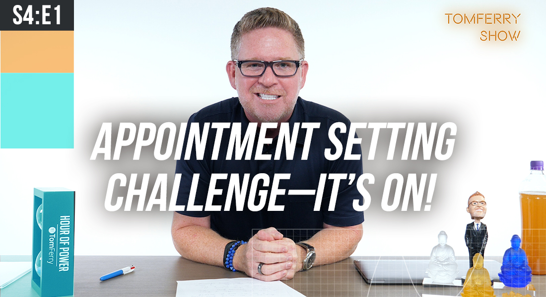 """Why You Should Go """"All In"""" on Appointment Setting in Q4 – #TomFerryShow"""
