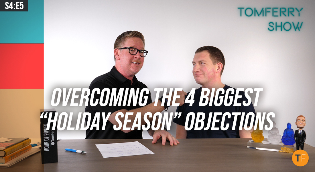 'Holiday' Objection-Handling Scripts to Keep Your Business Thriving – #TomFerryShow