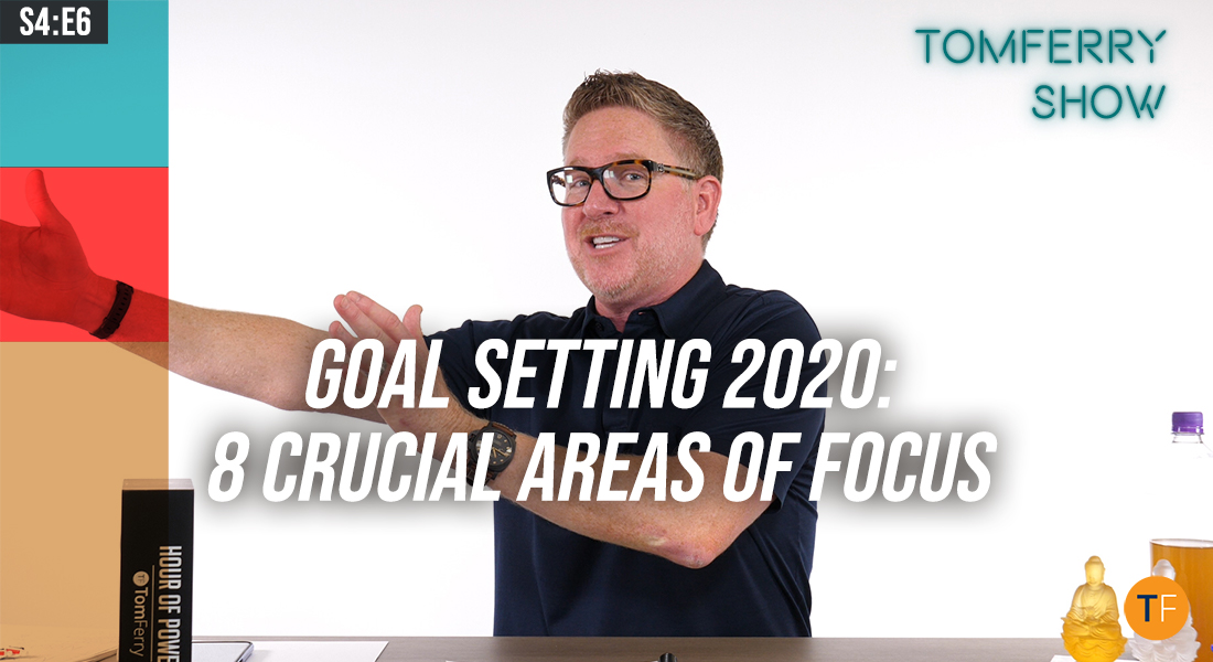 8 Life Questions to Ask Yourself When Setting Your 2020 Goals – #TomFerryShow