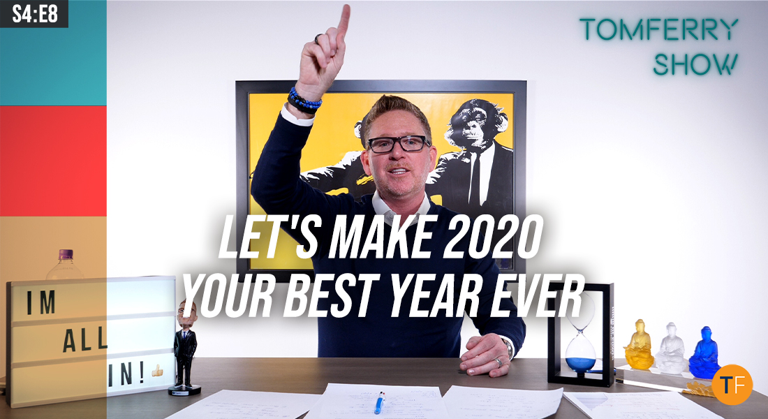 A Smarter Way to Build Your 2020 Business Plan… And Make It Your #BestYearEver! – #TomFerryShow