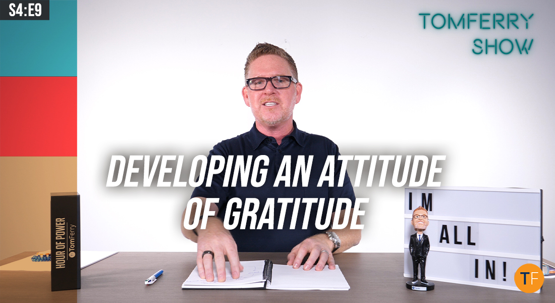 Developing an Attitude of Gratitude in 3 Easy Steps – #TomFerryShow
