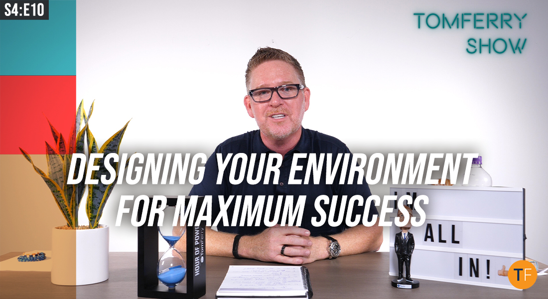 5 Tips to Create the Ultimate Success Environment – #TomFerryShow