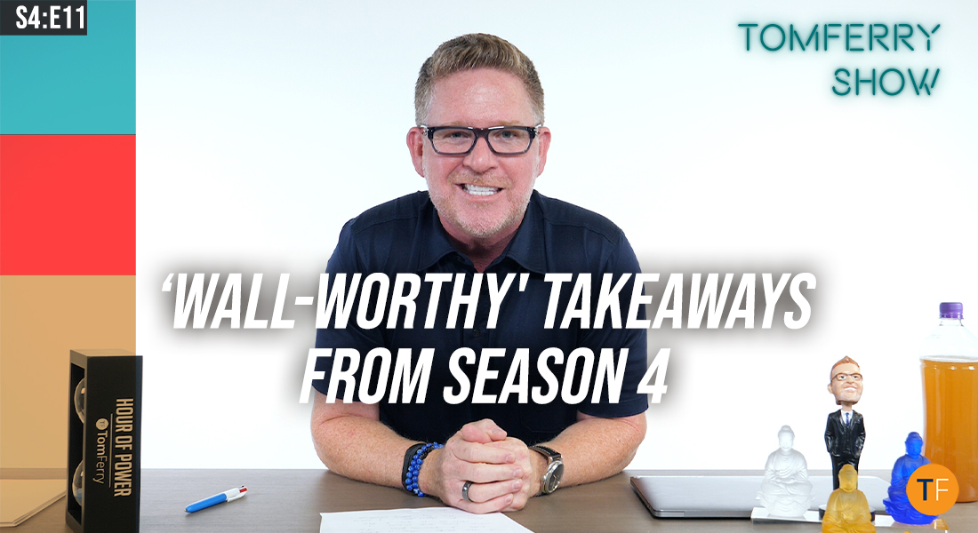 """7 """"Wall-Worthy"""" Takeaways to Grow Your Business and THRIVE! – #TomFerryShow"""