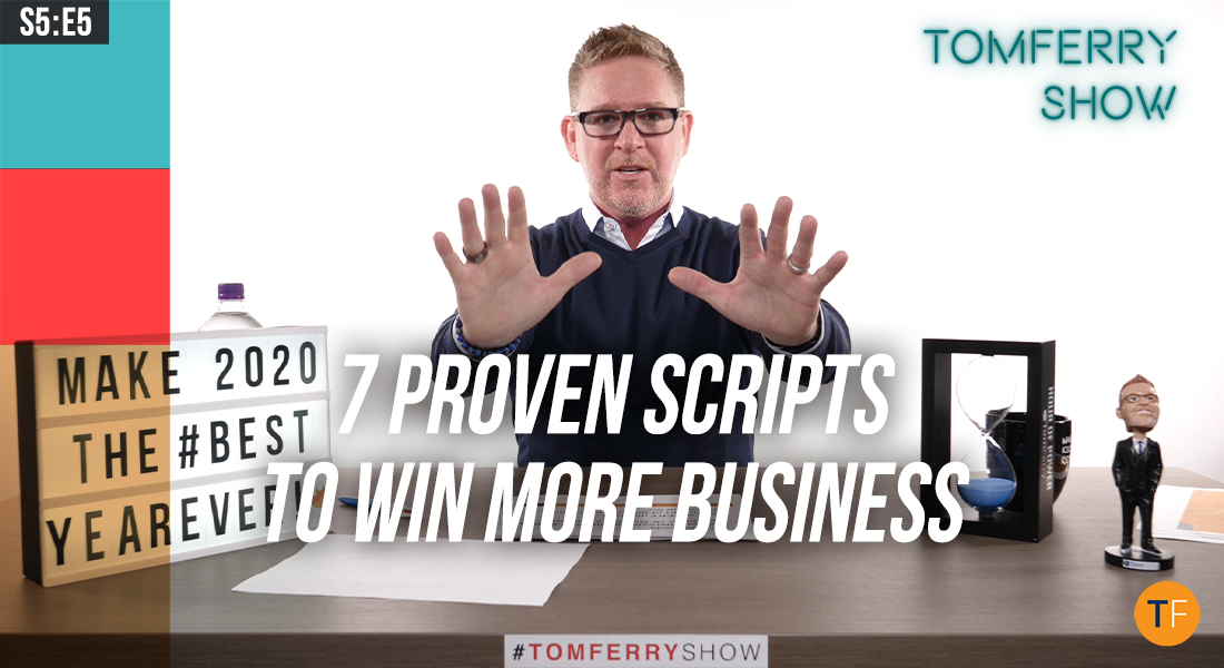 7 Scripts to Up Your Confidence & Win More Business – #TomFerryShow
