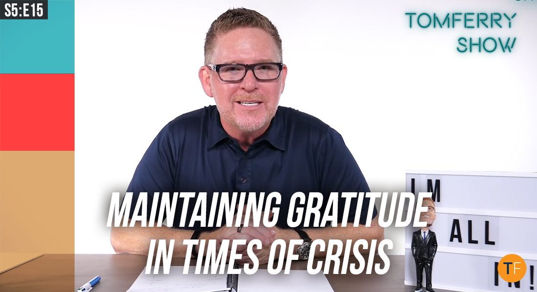 Now More Than Ever, Gratitude Leads to Action – #TomFerryShow