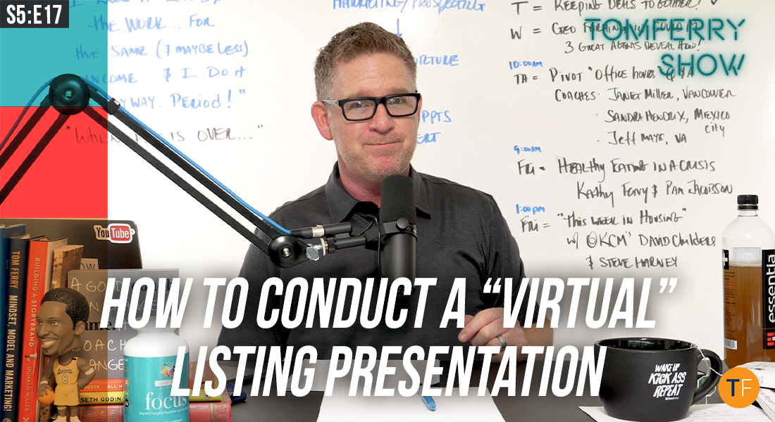"""Revealing the Secrets to a Highly Effective """"Virtual"""" Listing Presentation – #TomFerryShow"""