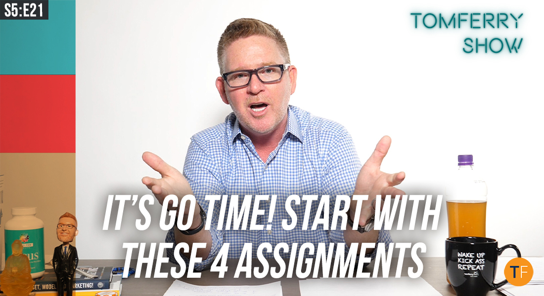 If I Was Your Coach: 4 Assignments You Should Do Now! – #TomFerryShow