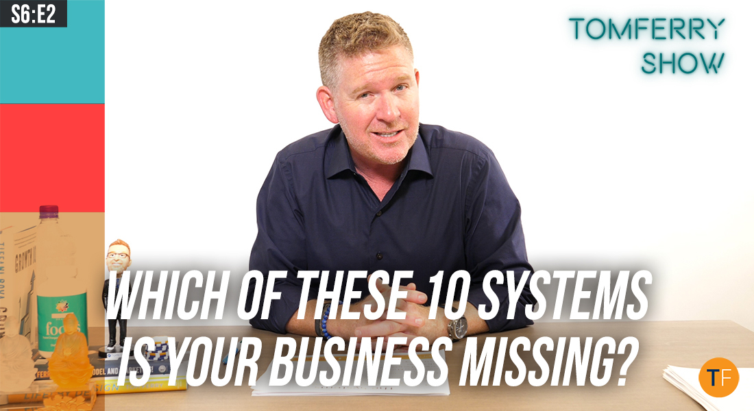 10 Systems You Should Have to Run A Highly Productive Business – #TomFerryShow