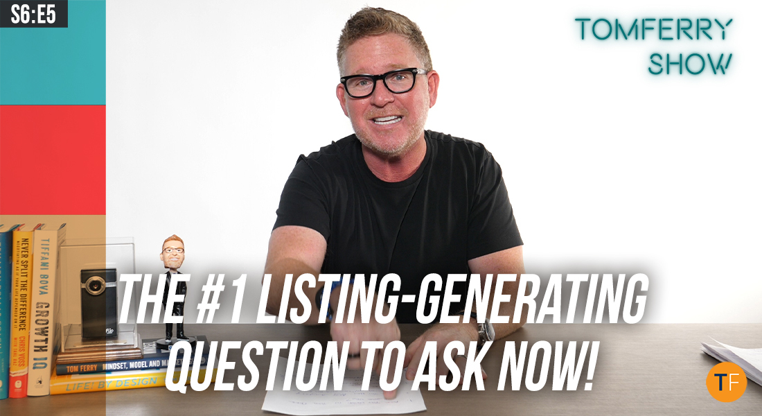 4 Scripts to Maximize Listing Opportunities Right Now! – #TomFerryShow