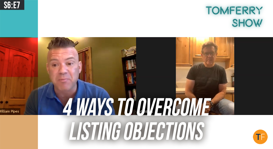 Show Sellers Options to Overcome the No. 1 Listing Objection Right Now – #TomFerryShow