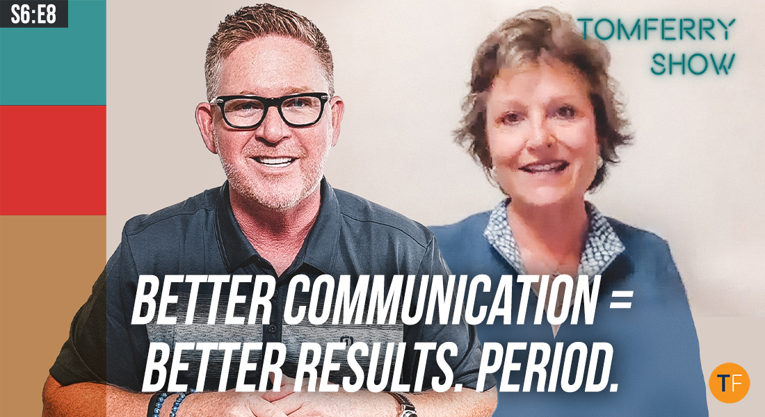 3 Communication Skills to Forge Stronger Relationships & Close More Deals – #TomFerryShow