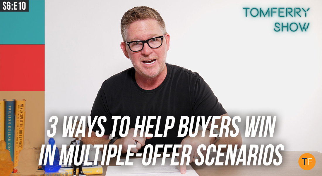 3 Innovative Ways to Get Your Buyer's Offer Accepted – #TomFerryShow