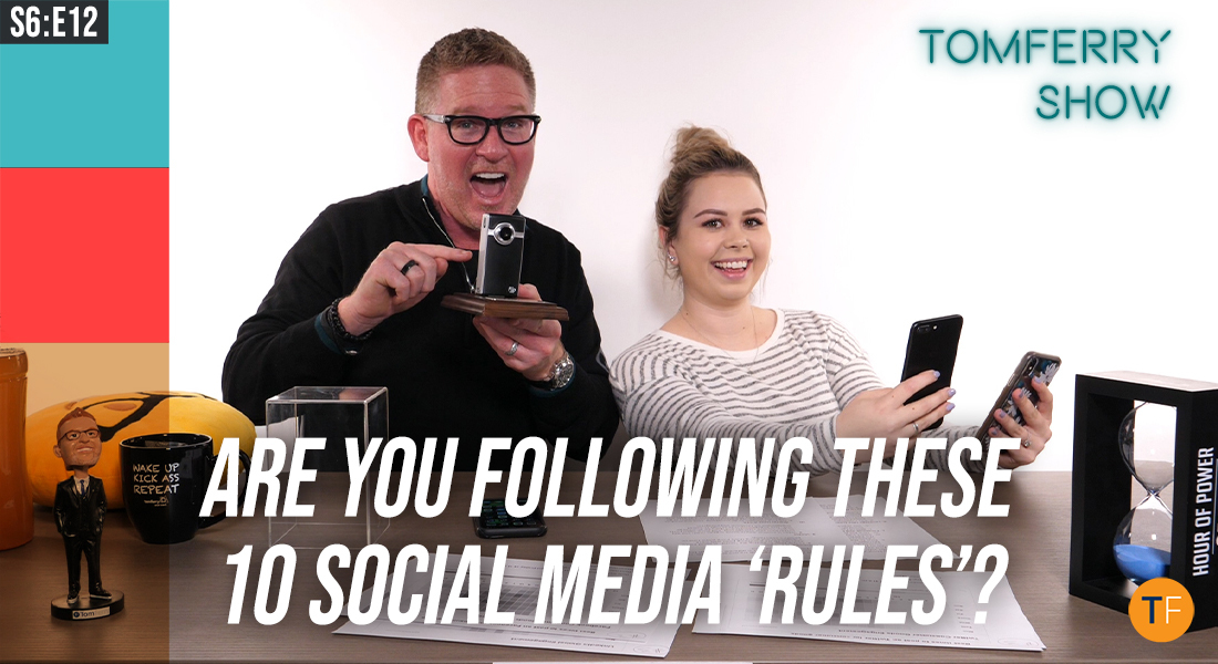 10 Rules to Strengthen Your Social Media Presence – #TomFerryShow