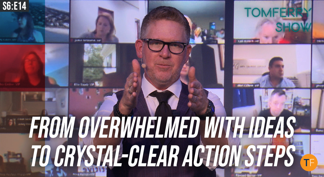 4 Steps to Get You into Massive Action After 'Information Overload' – #TomFerryShow