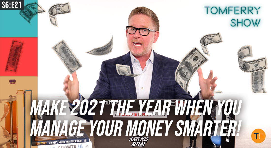 5 Steps to Stronger Financial Health in 2021 – #TomFerryShow