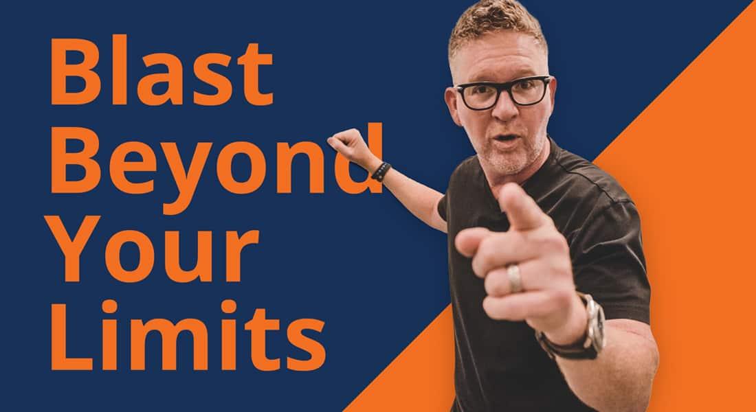 Blast Beyond Your Limits | Mindset Monday